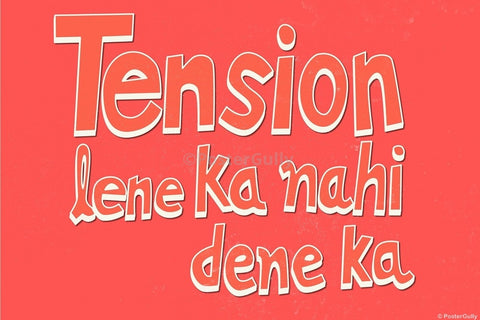 Wall Art, Tension Lene Ka Nahi | Munna Bhai MBBS, - PosterGully