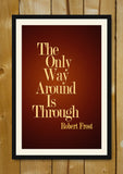 Glass Framed Posters, The Only Way Around Robert Frost Quote Glass Framed Poster, - PosterGully - 1