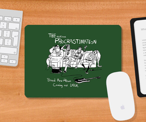Mousepads, The Serious Procrastination - Green Mousepad | By Captain Kyso, - PosterGully