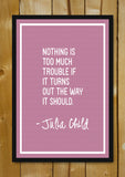 Glass Framed Posters, The Way It Should Julia Child Glass Framed Poster, - PosterGully - 1