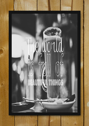 Glass Framed Posters, The World Is Full Of Beautiful Things Glass Framed Poster, - PosterGully - 1