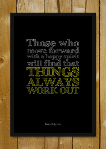 Glass Framed Posters, Things Always Work Out Glass Framed Poster, - PosterGully - 1
