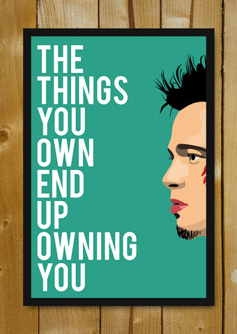 Glass Framed Posters, Things Own You Fight Club Glass Framed Poster, - PosterGully - 1