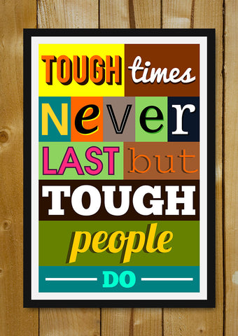 Glass Framed Posters, Tough Times Glass Framed Poster, - PosterGully - 1