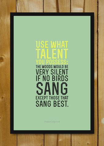 Glass Framed Posters, Use Your Talent Glass Framed Poster, - PosterGully - 1