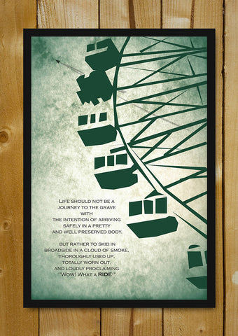 Glass Framed Posters, What A Ride Quote Glass Framed Poster, - PosterGully - 1