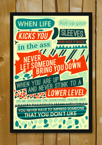 Glass Framed Posters, When Life Kicks You Glass Framed Poster, - PosterGully - 1