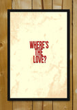 Glass Framed Posters, Where Is The Love Glass Framed Poster, - PosterGully - 1