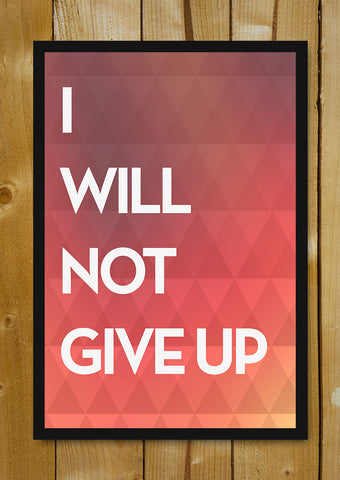 Glass Framed Posters, Will Never Give Up Motivational Glass Framed Poster, - PosterGully - 1