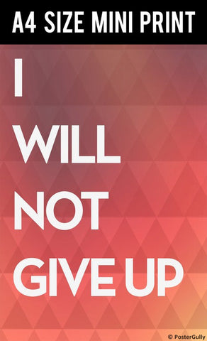 Mini Prints, Will Never Give Up Motivational | Mini Print, - PosterGully