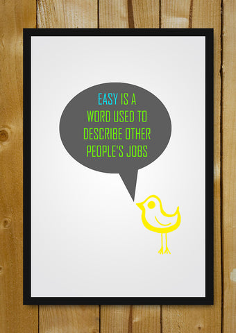Glass Framed Posters, Word Easy Quote Glass Framed Poster, - PosterGully - 1