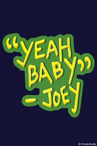 Wall Art, Yeah Baby Joey Friends, - PosterGully