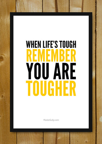 Glass Framed Posters, You Are Tougher Glass Framed Poster, - PosterGully - 1