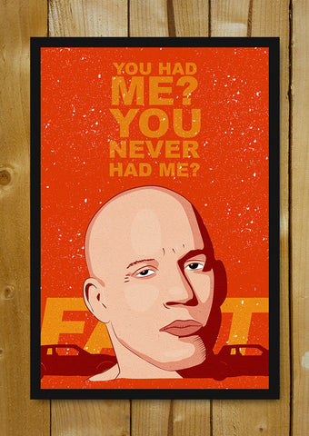 Glass Framed Posters, You Never Had Me Fast And Furious Dom Glass Framed Poster, - PosterGully - 1