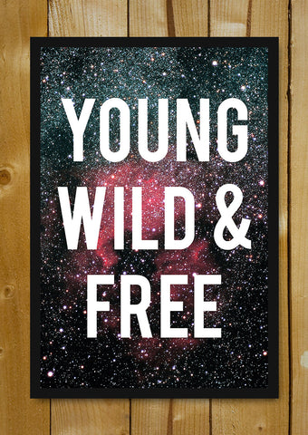 Glass Framed Posters, Young Wild Free Motivational Black Glass Framed Poster, - PosterGully - 1
