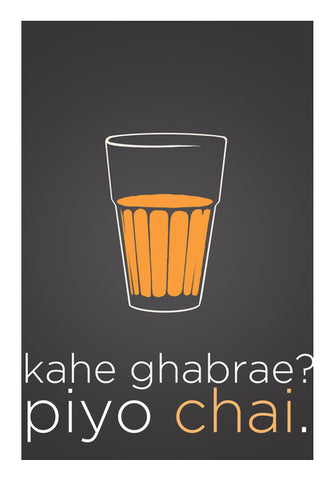Kahe Ghabrae? Piyo Chai Art PosterGully Specials