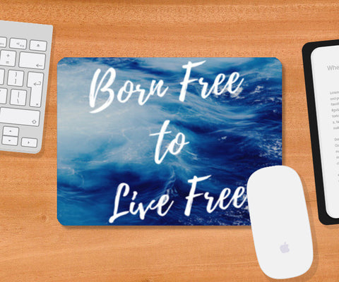 Born Free to Live Free | Travel Mousepad | Artist : Aditya Gupta
