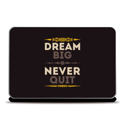 Dream Big Never Quit Laptop Skins | Artist : Designerchennai