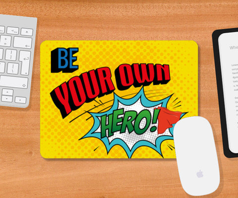 Mousepad, Be Your Own Hero Mousepad | Artist: Kshitija Tagde, - PosterGully