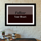 Follow your heart Premium Italian Wooden Frames | Artist : Pallavi Rawal