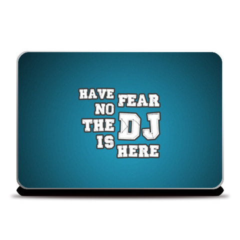 Laptop Skins, Have No Fear The DJ Is Here 1 - Laptop Skin | Artist : DJ Ravish, - PosterGully