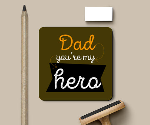 Dad You Are My Hero Coasters | Artist : Creative DJ