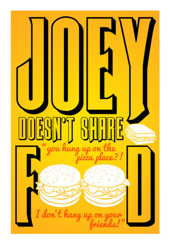 Joey doesn't share food. FRIENDS Wall Art | Artist : Rashi Srivastava
