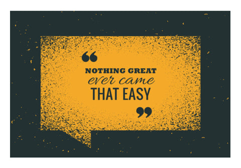 Nothing Great Ever Came That Easy  Wall Art  | Artist : Creative DJ