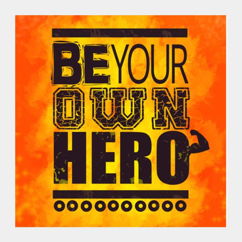 Be Your Own Hero Square Art Prints PosterGully Specials