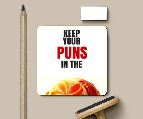Coasters, Keep your puns in the buns | Coasters | Nikhil Wad, - PosterGully