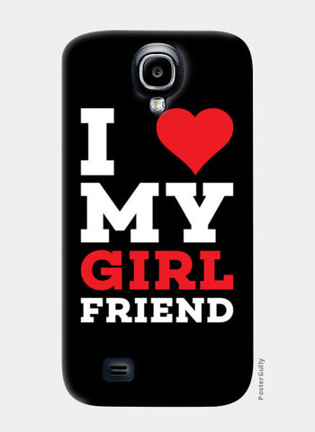 I love my girl friend Samsung S4 Cases | Artist : Designerchennai