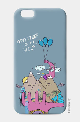 iPhone 6/6S Cases, Adventure Is My HIGH iPhone 6/6S Cases | Artist : Nitin Kapoor, - PosterGully