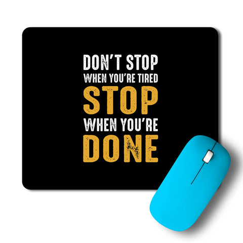 Dont Stop Mousepad