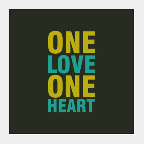 One Love One Heart Square Art Prints PosterGully Specials