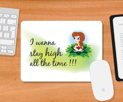 Mousepad, Stay High all the time Mousepad | Artist : Vidhisha Kedia, - PosterGully