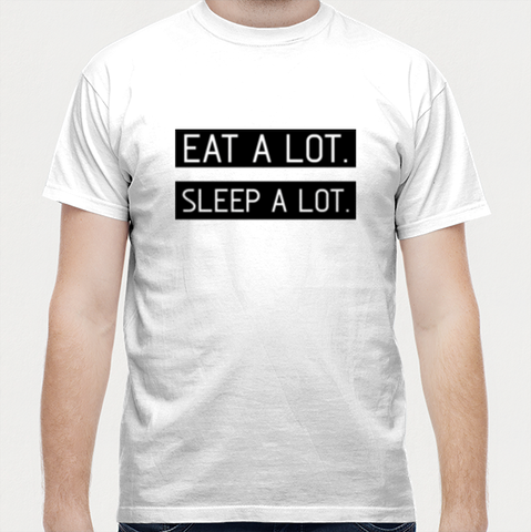 Eat a Lot - Sleep a Lot Men T Shirts | Artist : Gub Gub