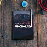 Don't Fear The Uncharted Quote Notebook | Artist : Aditya Gupta