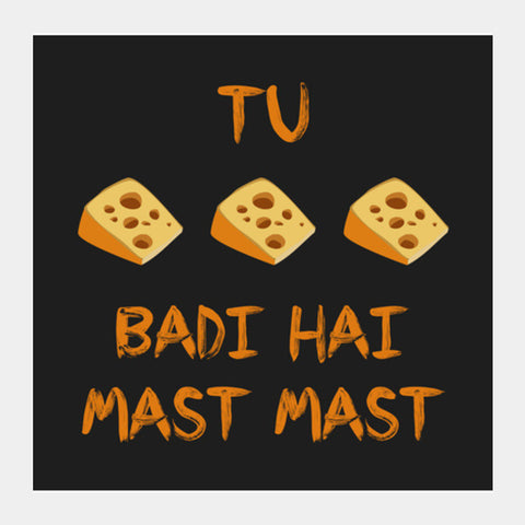 Tu Cheese Badi Hai Mast Mast Art Prints PosterGully Specials