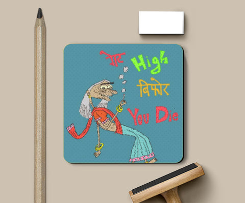 Coasters, High Before Die Coaster | Artist : Aroop Mishra, - PosterGully