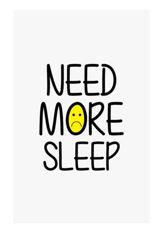 PosterGully Specials, need more sleep Wall Art | Artist : Designerchennai, - PosterGully