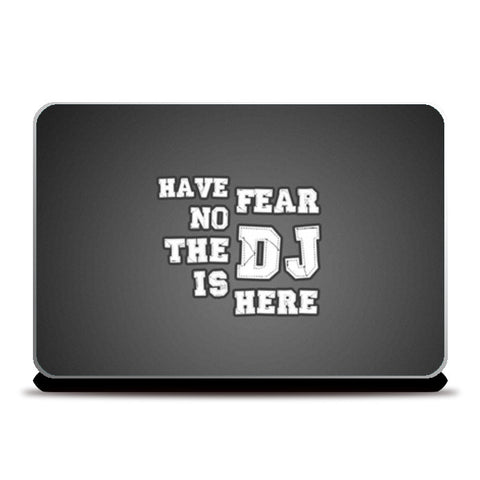 Laptop Skins, Have No Fear The DJ Is Here - Laptop Skin | Artist : DJ Ravish, - PosterGully