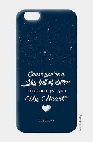 iPhone 6/6S Cases, Coldplay | Sky full of Stars iPhone 6/6S Cases | Artist : Arif Ahmad, - PosterGully