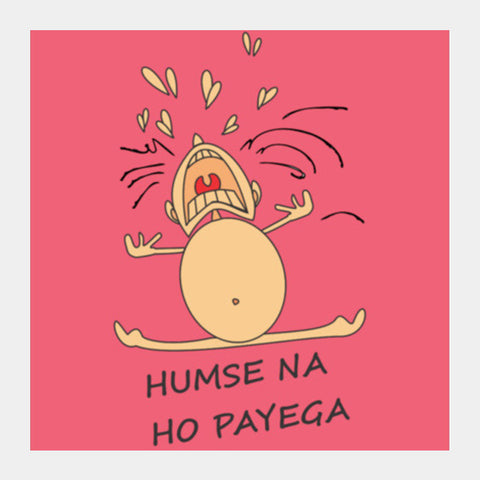 Humse Na Ho Payega Square Art Prints | Artist : Tiny Dots