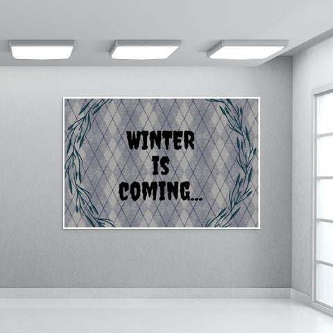 WINTER IS COMING Giant Poster | Artist : Pallavi Rawal