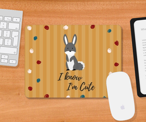I know I'm Cute Mousepad | Artist : Pallavi Rawal