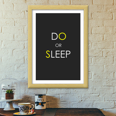 DO or SLEEP Premium Italian Wooden Frames | Artist : Soumajit Dutta