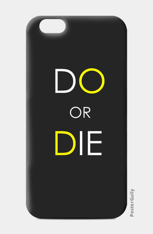 Do or Die iPhone 6/6S Cases | Artist : Soumajit Dutta