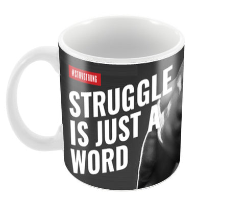 Struggle Is Worth The Benefits Coffee Mugs | Artist : IHFF Olympia India
