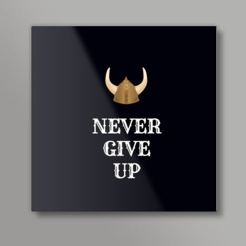 Never Give Up Square Metal Prints | Artist : Pallavi Rawal