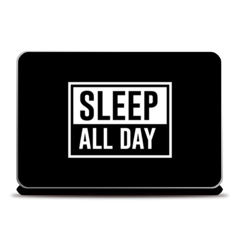 Sleep All Day On Black Laptop Skins | Artist : Designerchennai